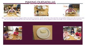 Making Quesadillas