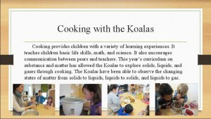 Cooking with the Koalas